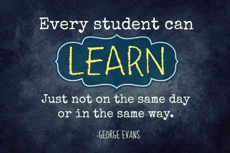 http://img.picturequotes.com/2/26/25607/every-student-can-learn-just-not-on-the-same-day-or-in-the-same-way-quote-1.jpg