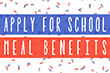 Apply for School Meal Benefits Today