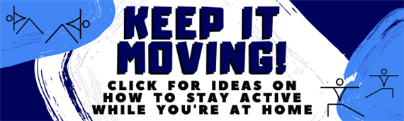 Keep it moving! Click for ideas on how to stay active when you're at home.