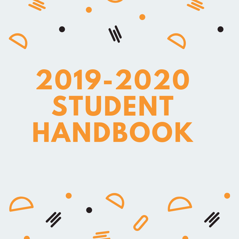 2019 - 2020 Student Handbook - Includes dress code, expectations, academics, parking, etc.