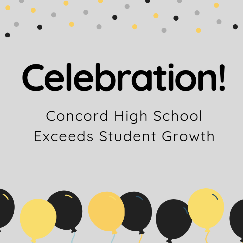Celebration!!! Concord High School Exceeds Growth!