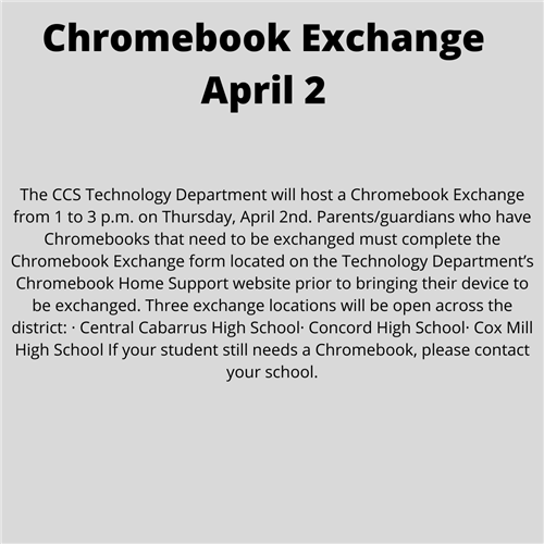 Chromebook Exchange on April 2. If you need to exchange a Chromebook, you can on April 2 from 1:00 p.m. to 3:00 p.m. at Concord High School. Click here for additional information and other exchange sites.