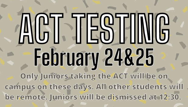 ACT Testing February 24th & 25th