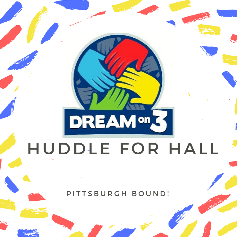 "Dream on 3 ""Huddle for Hall"""