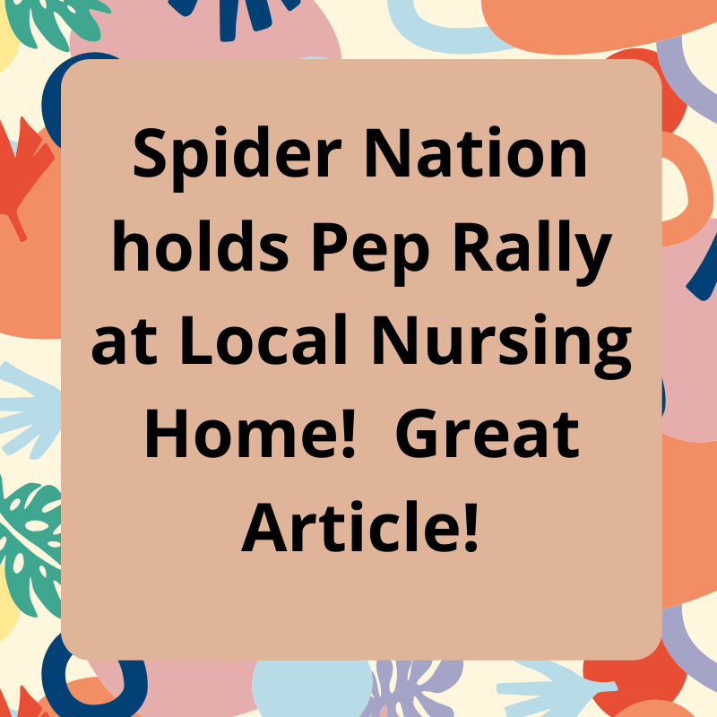 Spider Nation hold Pep Rally at local Nursing Home.