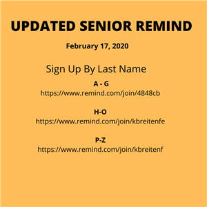 Attention Seniors!  Sign Up for Remind! Updated February 17, 2020 If you are a Class of 2020 senior,  please sign up for Remind!