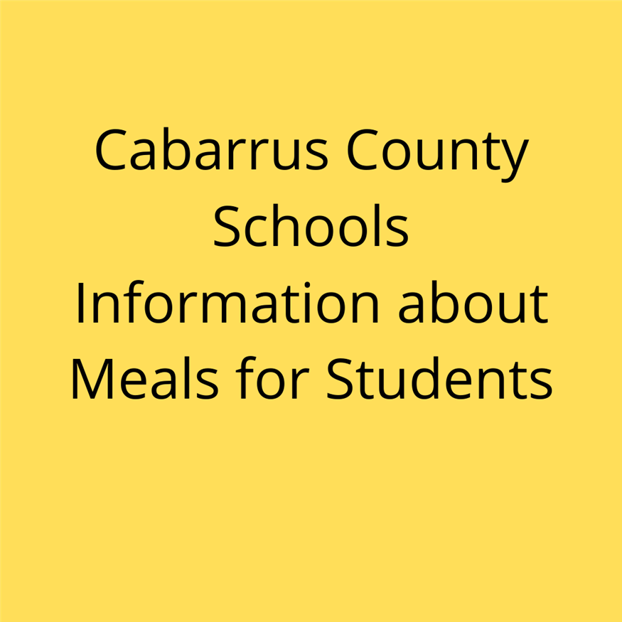 Cabarrus County Schools information about Meals for Students