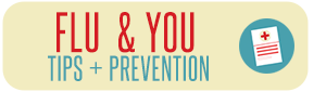 Flu & You | Tips + Prevention
