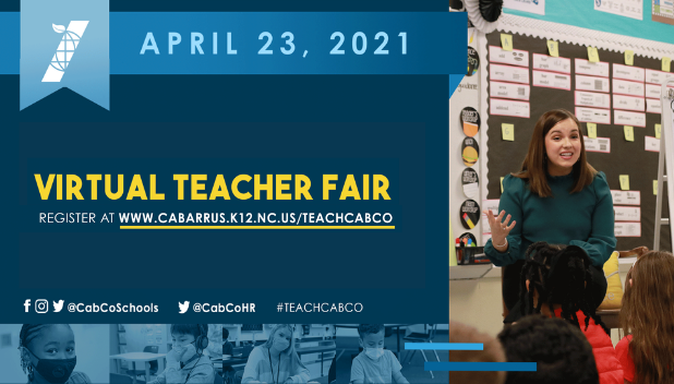 Virtual Teacher Fair on April 23, 2021. Visit www.cabarrus.k12.nc.us/teachcabco to register.
