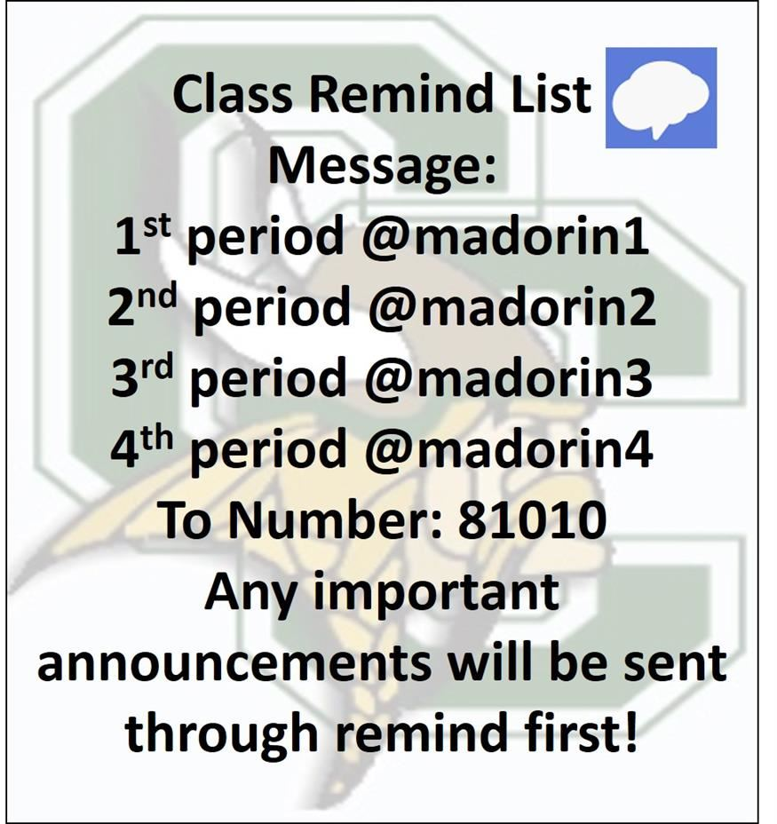 Class remind information - Message @madorin# (replacing # with your class period number) to number 81010