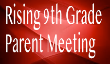 Rising 9th Grade Parent Meeting