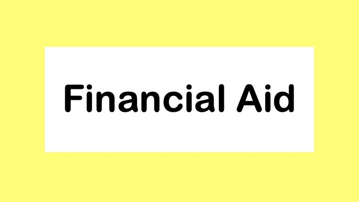 Financial Aid: How, When and Where to Apply