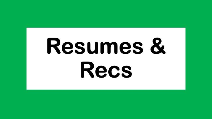 Resume & Recommendations: Best Practice